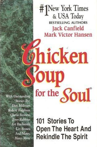 Image for Chicken Soup for the Soul: 101 Stories to Open the Heart and Rekindle the Spirit [used book]