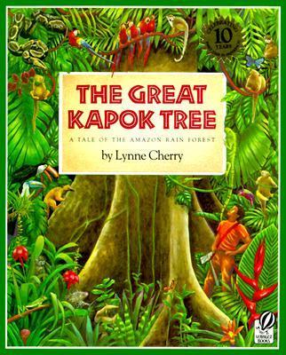 Image for The Great Kapok Tree: A Tale of the Amazon Rain Forest