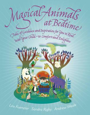 Image for Magical Animals at Bedtime: Tales of Joy and Inspiration for You to Read with Your Child - To Comfort and Enlighten