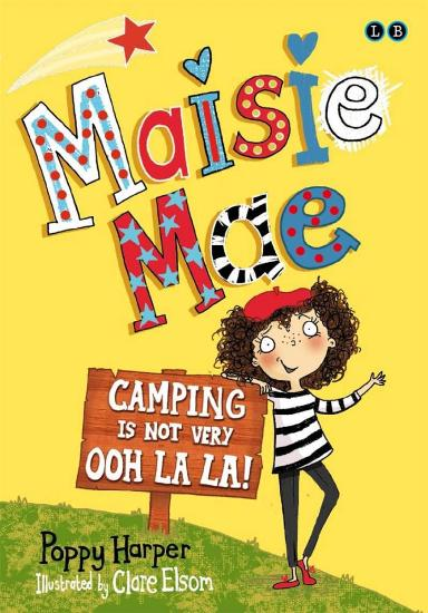 Image for Camping is Not Very Ooh La La #3 Maisie Mae