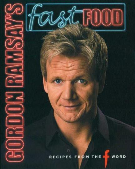 Image for Gordon Ramsay's Fast Food: Recipes from the F word [used book]