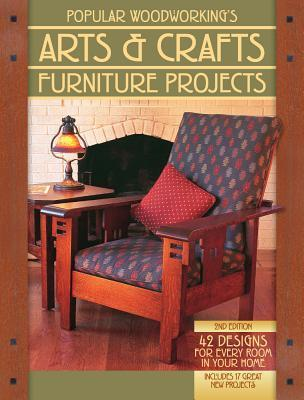 Image for Popular Woodworking's Arts & Crafts Furniture Projects 2E 42 Designs for Every Room in Your Home