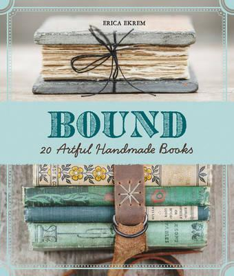 Image for Bound: Over 20 Artful Handmade Books