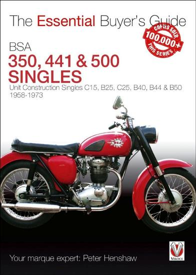 Image for The Essential Buyer's Guide BSA 350 & 500 Singles: Unit Construction Singles C15, B25, C25, B40, B44 & B50 1958-1973