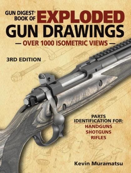 Image for Gun Digest Book of Exploded Gun Drawings 3E Parts Identification for Handguns, Shotguns, Rifles