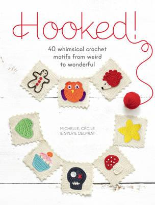 Image for Hooked!: 40 Whimsical Crochet Motifs from Weird to Wonderful
