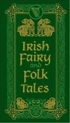Image for Irish Fairy and Folk Tales: Leatherbound Pocket Edition *** Temporarily Out of Stock ***