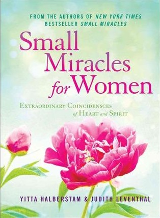 Image for Small Miracles for Women: Extraordinary Coincidences of Heart and Spirit