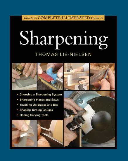 Image for Taunton's Complete Illustrated Guide to Sharpening