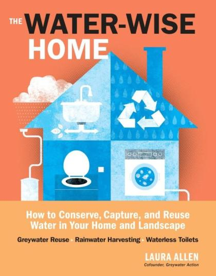 Image for The Water-Wise Home: How to conserve and reuse Water in your home and landscape