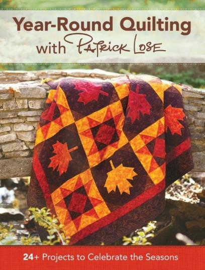 Image for Year 'Round Quilting with Patrick Lose: 24+ Projects to Celebrate the Seasons