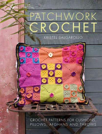 Image for Patchwork Crochet: Crochet Patterns for Cushions, Pillows, Afghans and Throws