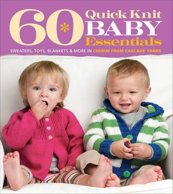 Image for 60 Quick Knit Baby Essentials: Sweaters, Toys, Blankets & More in Cherub from Cascade Yarns