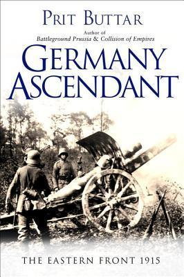 Image for Germany Ascendant: The Eastern Front 1915