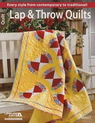 Image for Lap & Throw Quilts: Every Style from Contemporary to Traditional!