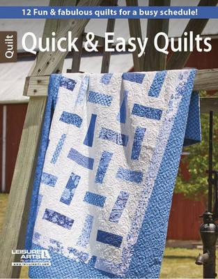 Image for Quick & Easy Quilts: 12 Fun & Fabulous Quilts for a Busy Schedule!