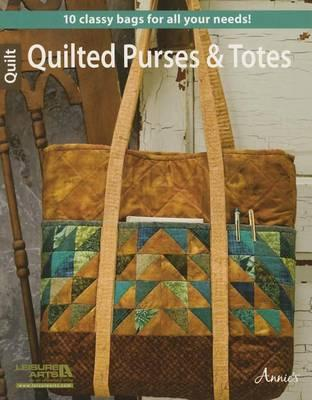 Image for Quilted Purses and Totes: For All Seasons 14 Classy bags for all your needs!