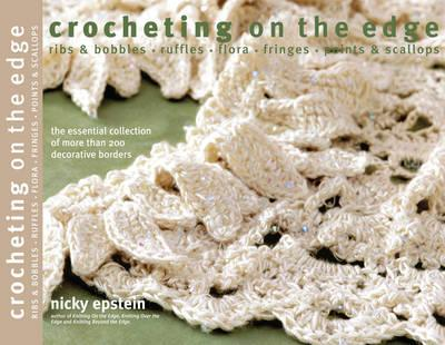 Image for Crocheting on the Edge: Ribs & Bobbles, Ruffles, Flora, Fringes, Points & Scallops
