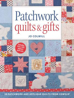 Image for Patchwork Quilts & Gifts: 20 Patchwork and Applique Quilts from Cowslip