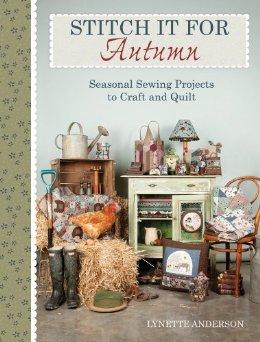Image for Stitch it for Autumn: Seasonal Sewing Projects to Craft and Quilt