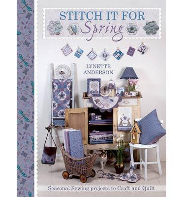 Image for Stitch it for Spring: Seasonal Sewing Projects to Craft and Quilt