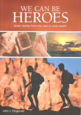 Image for We Can Be Heroes: Seven stories from the road to inner wealth [used book]