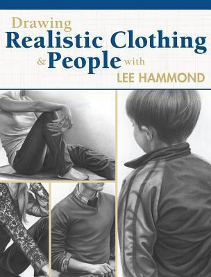 Image for Drawing Realistic Clothing and People with Lee Hammond