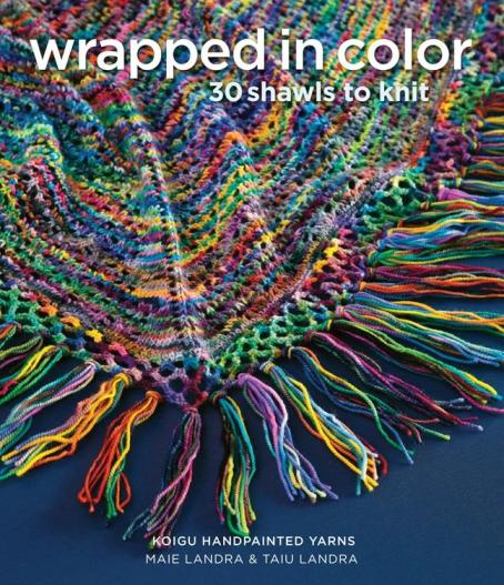 Image for Wrapped in Color: 30 Shawls to Knit in Koigu Handpainted Yarns
