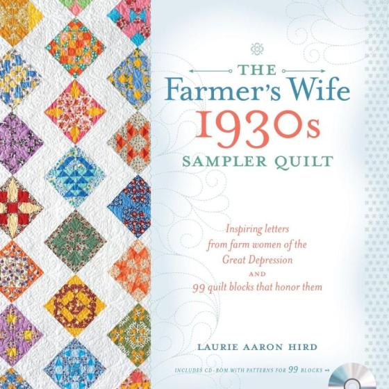 Image for The Farmer's Wife 1930s Sampler Quilt : Inspiring Letters from Farm Women of the Great Depression and 99 Quilt Blocks That Honor Them