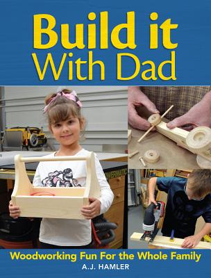 Image for Build it with Dad: 24 Fun & Easy Projects You Can Do Together