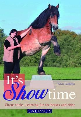 Image for It's Showtime: Circus Tricks: Learning Fun for Horses and Riders