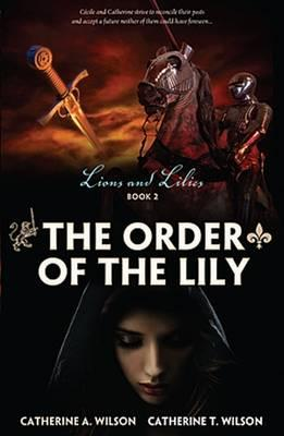 Image for The Order of the Lily #2 Lions and Lilies
