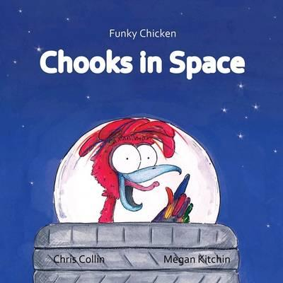 Image for Funky Chicken: Chooks in Space! + Audio/Visual CD inside