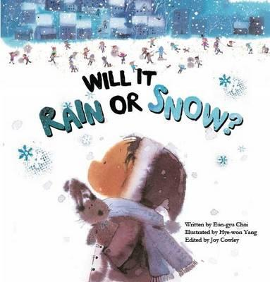 Image for Will it Rain or Snow?: Weather # Science Storybooks