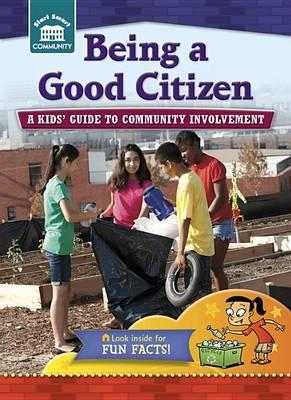 Image for Being a Good Citizen: A Kids' Guide to Community Involvement # Start Smart Community Series
