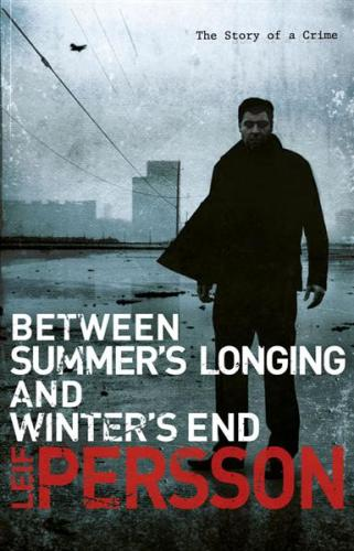 Image for Between Summer's Longing and Winter's End #1 Story of a Crime [used book]