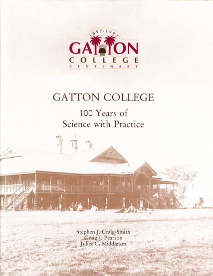 Image for Gatton College: 100 Years of Science with Practice # Gatton College Centenary 1897-1997 [used book]