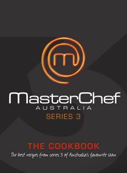 Image for MasterChef Australia Series 3: The Cookbook [used book]