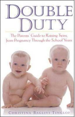 Image for Double Duty: The Parent's Guide to Raising Twins, from Pregnancy Through the School Years [used book]