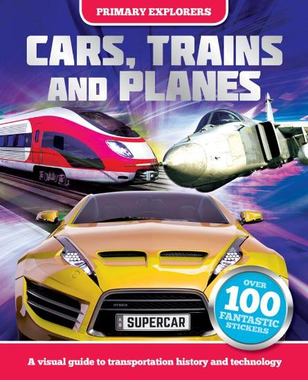 Image for Primary Explorers Cars, Trains and Planes: A visual guide to transportation history and technology