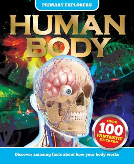 Image for Primary Explorers Human Body: All you ever wanted to know about our amazing bodies