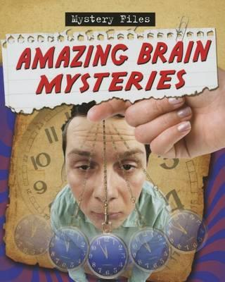 Image for Amazing Brain Mysteries # Mystery Files