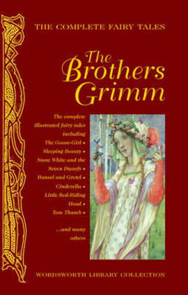 Image for The Complete Illustrated Fairy Tales of the Brothers Grimm