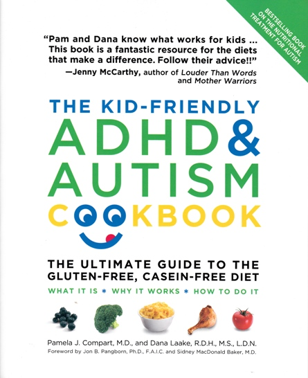 Image for The Kid-friendly ADHD & Autism Cookbook: The Ultimate Guide to the Gluten-free, Casein-free Diet