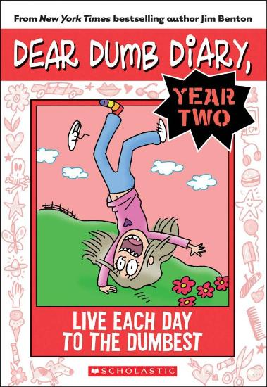 Image for Live Each Day to the Dumbest #6 Dear Dumb Diary Year Two