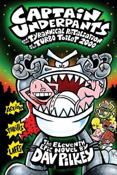 Image for #11 Captain Underpants and the Tyrannical Retaliation of the Turbo Toilet 2000