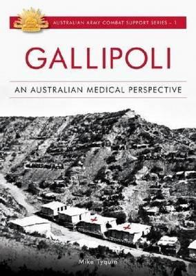 Image for Gallipoli: An Australian Medical Perspective #1 Australian Army Combat Support Series