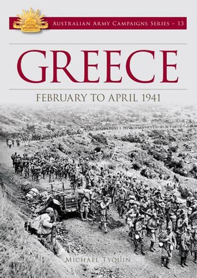Image for Greece: February to April 1941 #13 Australian Army Campaigns Series