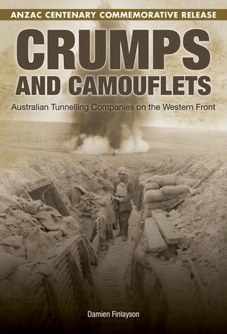 Image for Crumps And Camouflets: Australian Tunnelling Companies on the Western Front - ANZAC Centenary Commemorative Release
