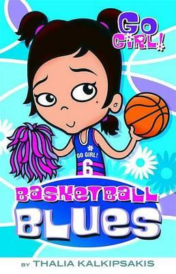 Image for Basketball Blues #6 Go Girl! [used book]
